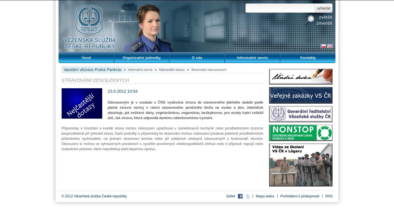 http://vscr.cz/veznice-pankrac-26/informacni-servis-1616/nejcastejsi-dotazy-649/stravovani-odsouzenych-5901